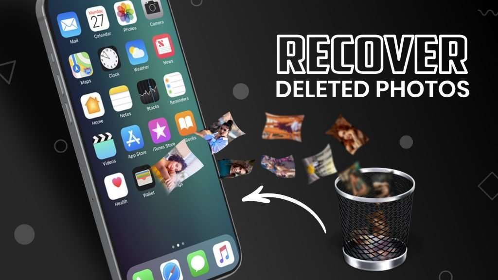 How to Recover Deleted Photos from iPhone   A Complete Guide