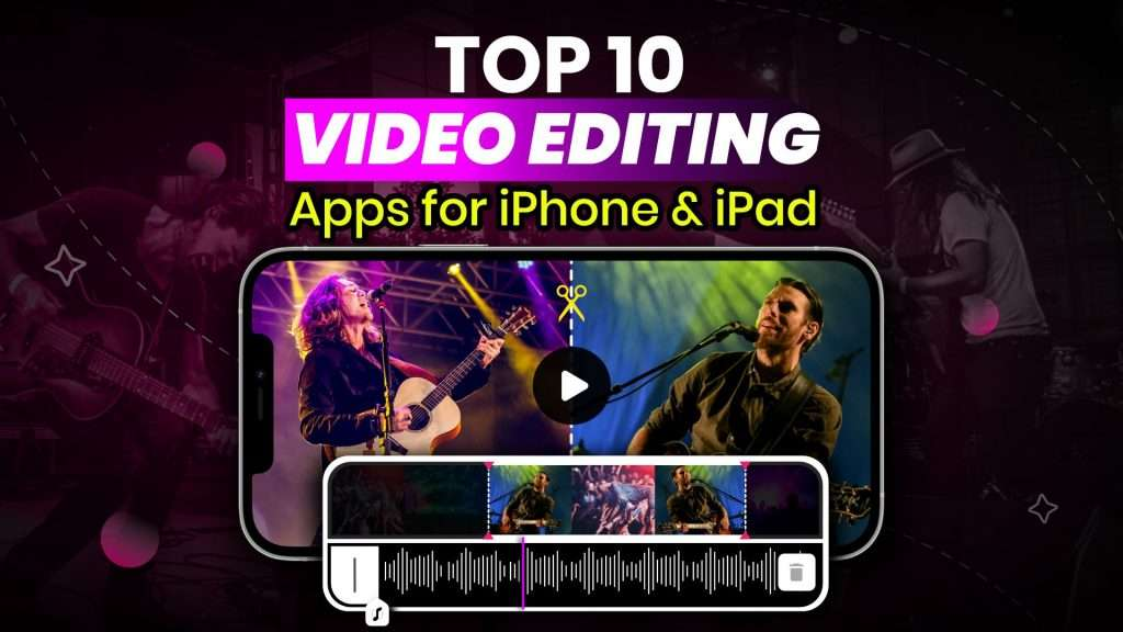 10 Best Video Editing Apps for iPhone and iPad