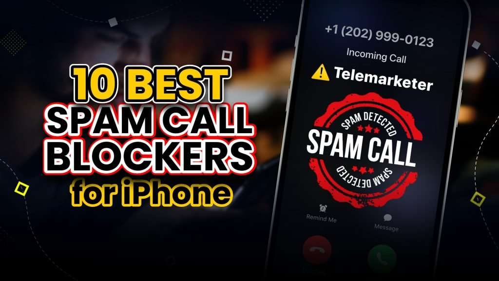 10 Best Spam Call Blocker Apps for iPhone
