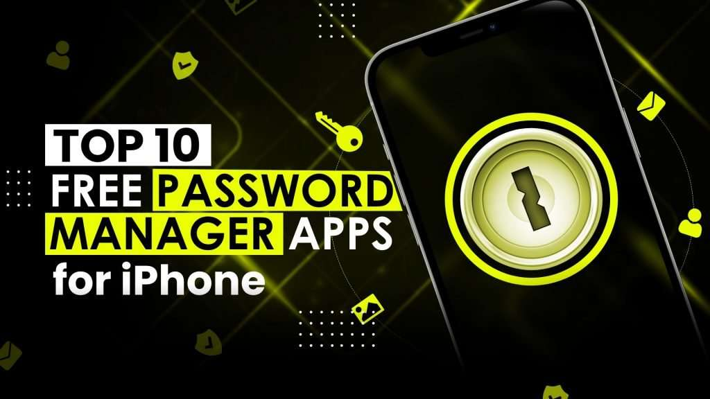 10 Best Free iPhone Password Manager Apps in 2021